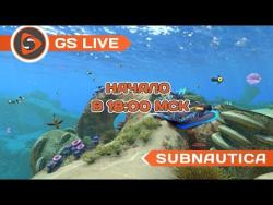 Subnautica (PS4). Стрим GS LIVE
